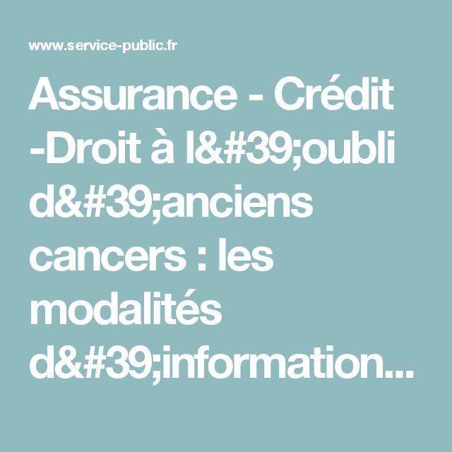 Assurance - Crédit -Droit à l'oubli d'anciens cancers:les modalités d'information des assurés précisées | service-public.fr