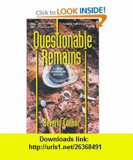 Questionable Remains (9780373263851) Beverly Connor , ISBN-10: 0373263856  , ISBN-13: 978-0373263851 ,  , tutorials , pdf , ebook , torrent , downloads , rapidshare , filesonic , hotfile , megaupload , fileserve