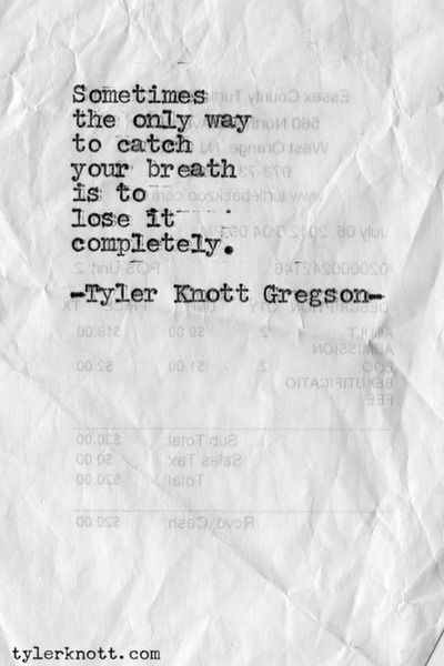 tyler knott gregson quotes | Tyler Knott Gregson- | quotes and photography