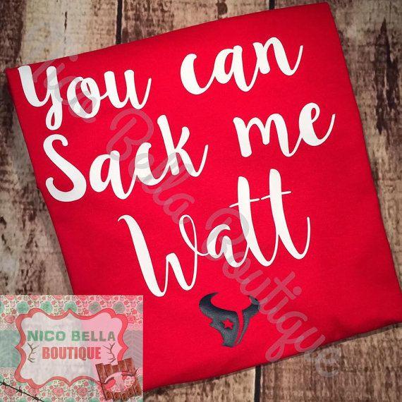 You Can Sack Me Watt  Women's Vinyl Shirt by NicoBellaBoutique
