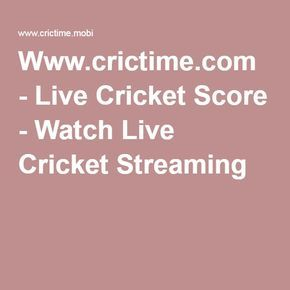 Www.crictime.com - Live Cricket Score - Watch Live Cricket Streaming