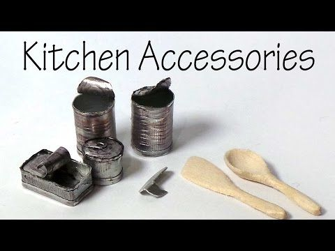 Miniature Kitchen Accessories; Cans, Can Opener, Wooden Spoon + Spatula - Tutorial - YouTube