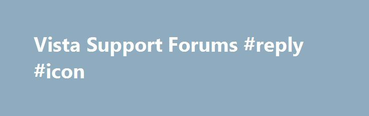 Vista Support Forums #reply #icon http://reply.remmont.com/vista-support-forums-reply-icon/  Reply in Windows Mail Re: Reply in Windows Mail When I use the Reply function in Windows Mail it chooses to place an email address that is not my default address in the From box at the top. This is a problem because now people have a more private email address that I kept for […]