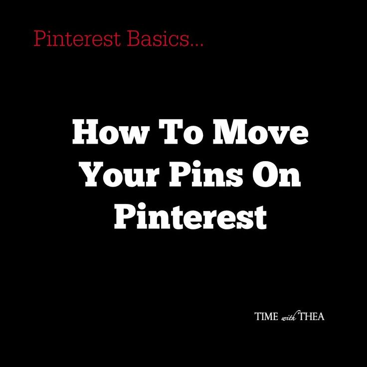 Blog post at Time With Thea : How To Move Your Pins On Pinterest ~   The Situation: I don't know about you but I find my Pinterest Boards are a perpetual work in pr[..]