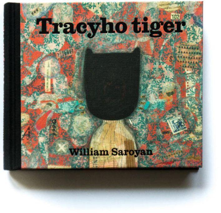 """Tracyho Tiger"" witten by William Sroyan & illustrated by Martina Matlovičová"