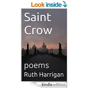 Saint Crow: poems - Kindle edition by Ruth Harrigan. Literature & Fiction Kindle eBooks @ Amazon.com.