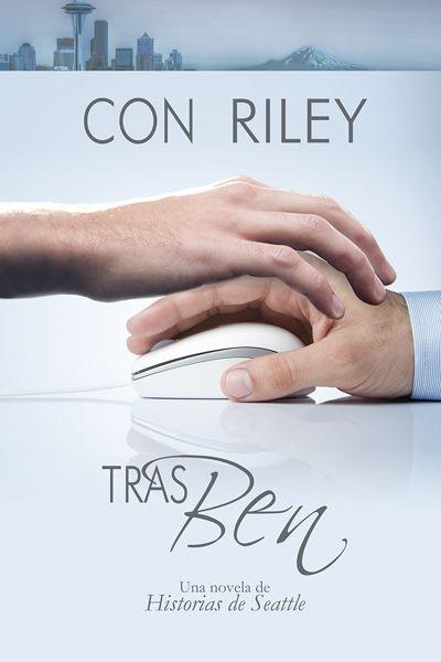 """""""Tras Ben"""" de Con Riley. Ya a la venta en Dreamspinner Press en español: http://www.dreamspinnerpress.com/store/product_info.php?products_id=5500"""
