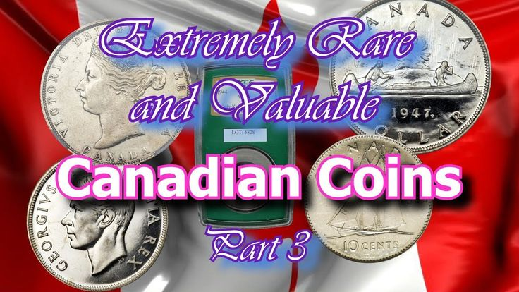 Most Rare and Valuable Canadian Coins Worth A Lot Of Money Part 3 of 3