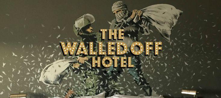 The Walled-Off Hotel: Banksy-Designed Rooms Overlook West Bank Barrier