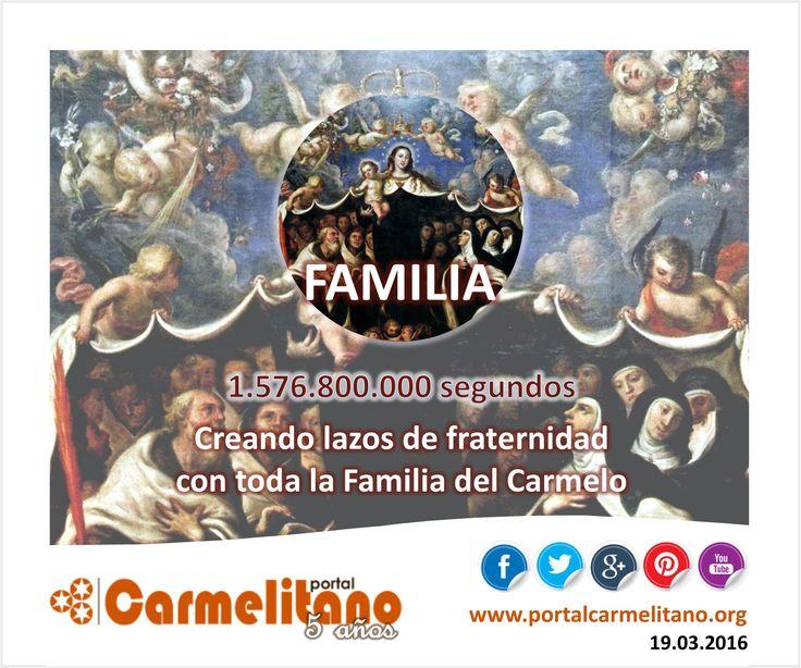 #FAMILIA. 1.576.800.000 segundos creando lazos de fraternidad con toda la Familia del Carmelo. Quinto Aniversario Portal Carmelitano | 19.03.2016