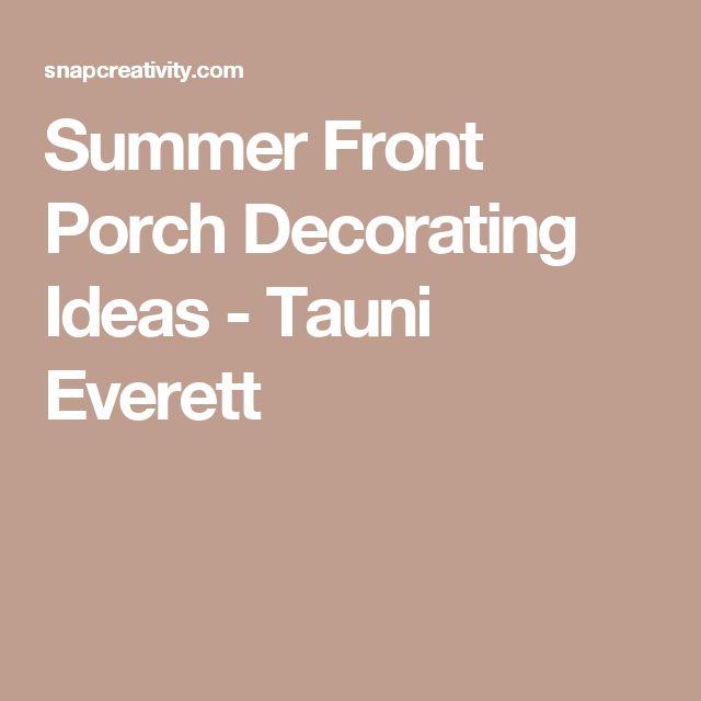 Summer Front Porch Decorating Ideas - Tauni Everett