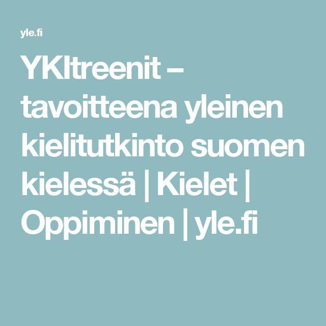 YKItreenit – tavoitteena yleinen kielitutkinto suomen kielessä | Kielet | Oppiminen | yle.fi