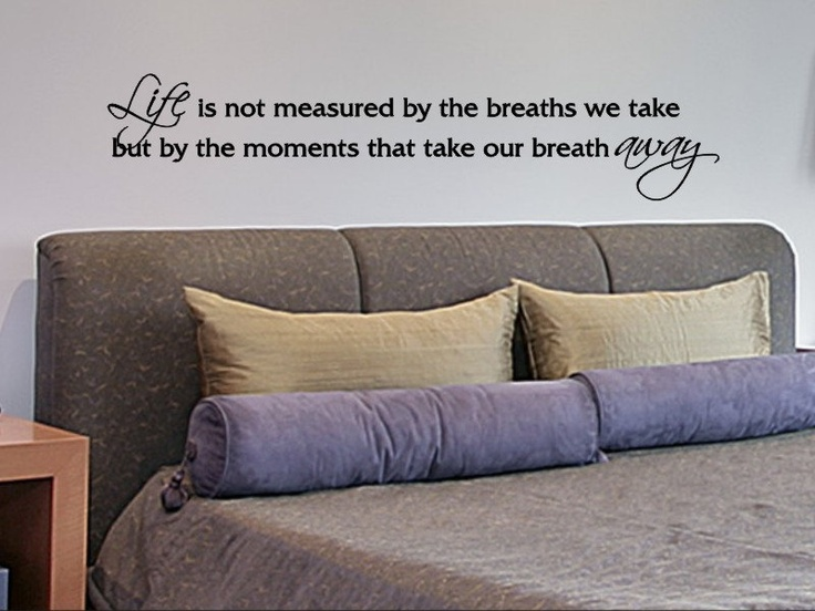 Wall Decal Quote Life Is Not Measured By The Breaths We Take Master Bedroom Love Quote. $18.00, via Etsy.