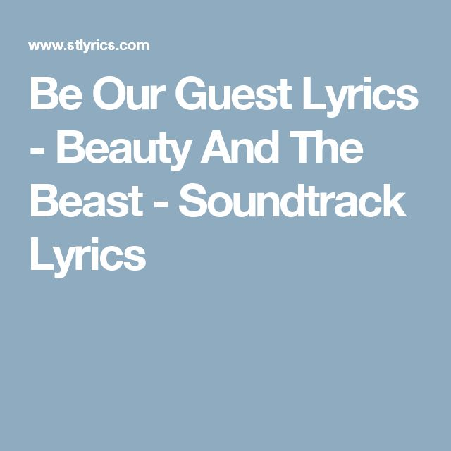BEAUTY AND THE BEAST - BE OUR GUEST LYRICS