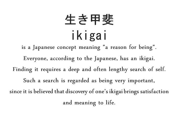 ikigai, your reason for getting up in the morning, can actually give you more mornings to wake up to.