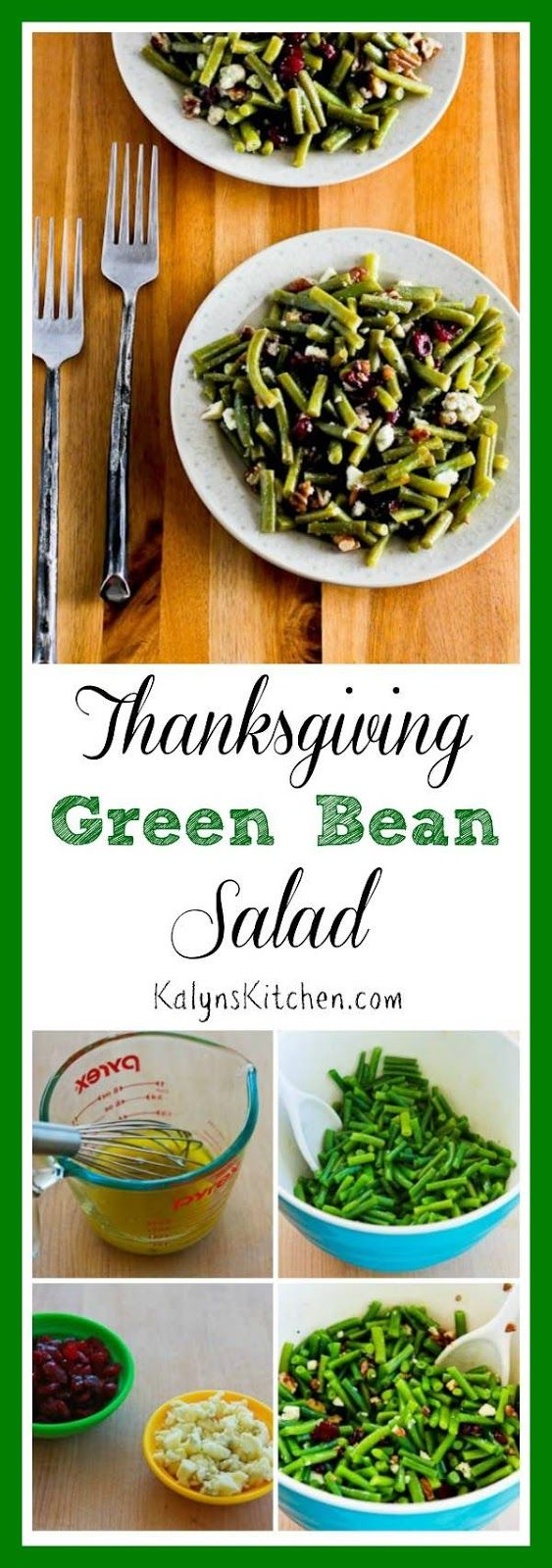 Love this Thanksgiving Green Bean Salad with Blue Cheese, Dried Cranberries, and Pecans, and everything can be made ahead and tossed together when it's time to eat.  [found on KalynsKitchen.com]