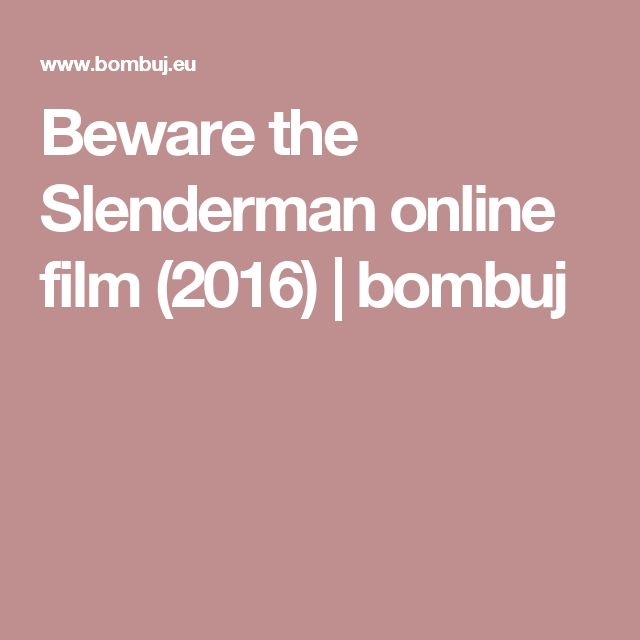 Beware the Slenderman online film (2016) | bombuj