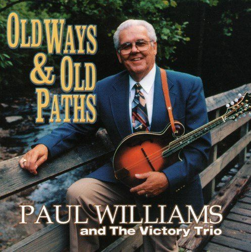 Old Ways & Old Paths:   In the '50s and early '60s, singer, songwriter, and mandolin great Paul Williams served in formative bluegrass bands the Lonesome Pine Fiddlers and Jimmy Martin's Sunny Mountain Boys. Since leaving Martin's classic ensemble in 1963, Paul Williams's self-appointed mission has been to spread the bluegrass-style gospel, and though nearly every bluegrass artist worth his salt gives an occasional tip of the hat to gospel, Williams lives and breathes it. With his powe...