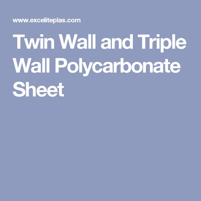 Twin Wall and Triple Wall Polycarbonate Sheet
