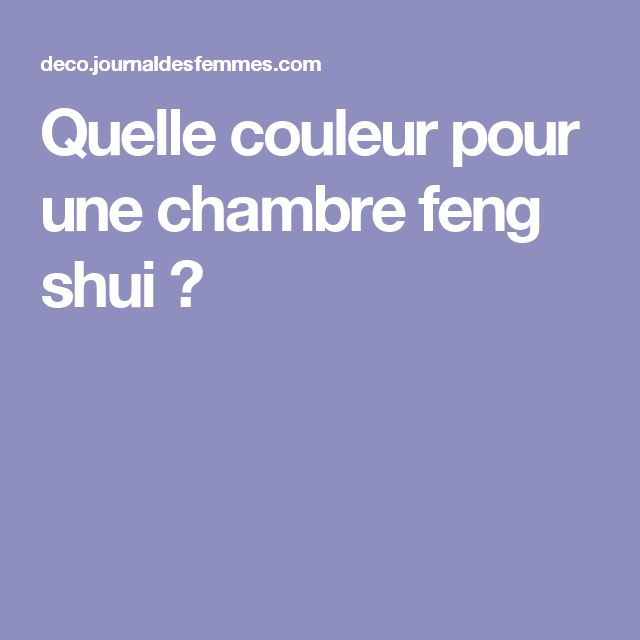 25 best ideas about couleur feng shui on pinterest feng for Couleur feng shui chambre