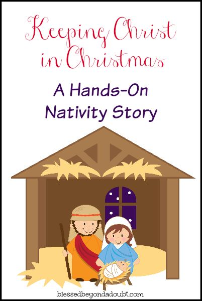 FREE Printable Hands-on Nativity Story -Keeping Christ in Christmas