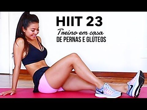 HIIT 23 - Treino de Pernas e Glúteos - YouTube