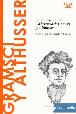 Este libro pretende ensamblar las herencias de Althusser y Gramsci en un proyecto común: el de entender la persistencia del marxismo en la actualidad. No cabe duda de que un cierto marxismo fue derrotado y, de algún modo, sepultado para siempre en la ...