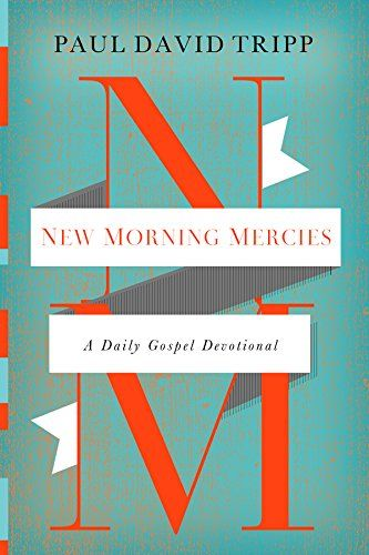 New Morning Mercies: A Daily Gospel Devotional by Paul David Tripp. Mornings can be tough. Sometimes, a hearty breakfast and strong cup of coffee just aren't enough. Offering more than a rush of caffeine, best-selling author Paul David Tripp wants to energize you with the most potent encouragement imaginable: the gospel.