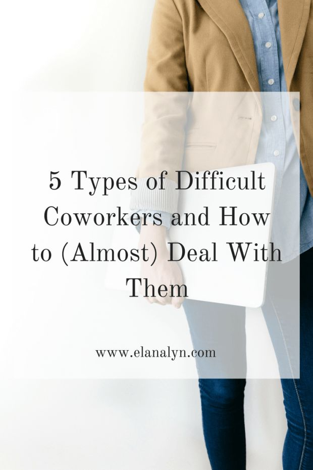 5 Types of Difficult Coworkers and How to (Almost) Deal With Them