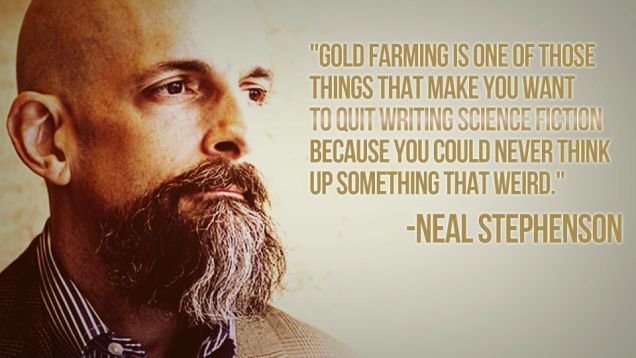 Neal Stephenson Imagined Snow Crash, But Not Gold Farming