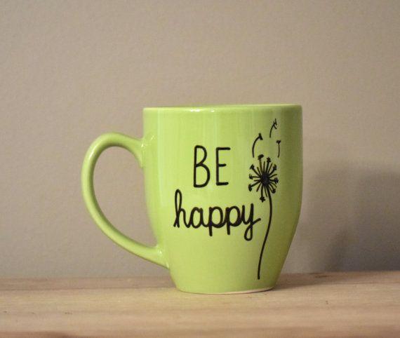 Hey, I found this really awesome Etsy listing at https://www.etsy.com/listing/212298660/be-happy-mug-dandelion-mug-inspirational
