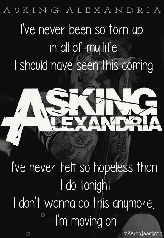OMG this song. Danny was amazing in this song, we really got to hear his amazing voice. Asking Alexandria