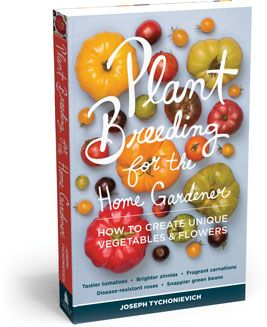 Plant Breeding for the Home Gardener: How to Create Unique Vegetables and Flowers, by Joseph Tychonievich (one of the young horticulturists profiled in our April/May issue), is now available online and in bookstores. $19.95 from Timber Press