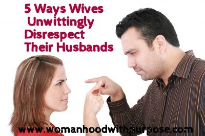 "5 Ways Wives Unwittingly Disrespect Their Husbands...perspective from a mans point of view. There should be #6. When he is explaining what is upsetting him don't automatically think he's attacking you and come back with, ""it's my fault I'm to blame for everything"""