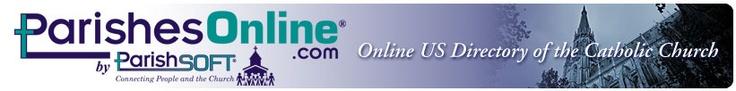 parishesonline.com   Catholic Parish Directory for the US!!!