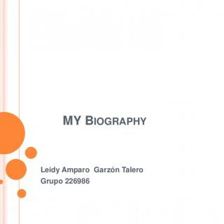 MY BIOGRAPHYLeidy Amparo Garzón TaleroGrupo 226986    I was born on september 05,1993 in Hospital San Jose, Bogotá. My mother is Evangelina Talero is Ho. http://slidehot.com/resources/my-biography-leidy.28922/