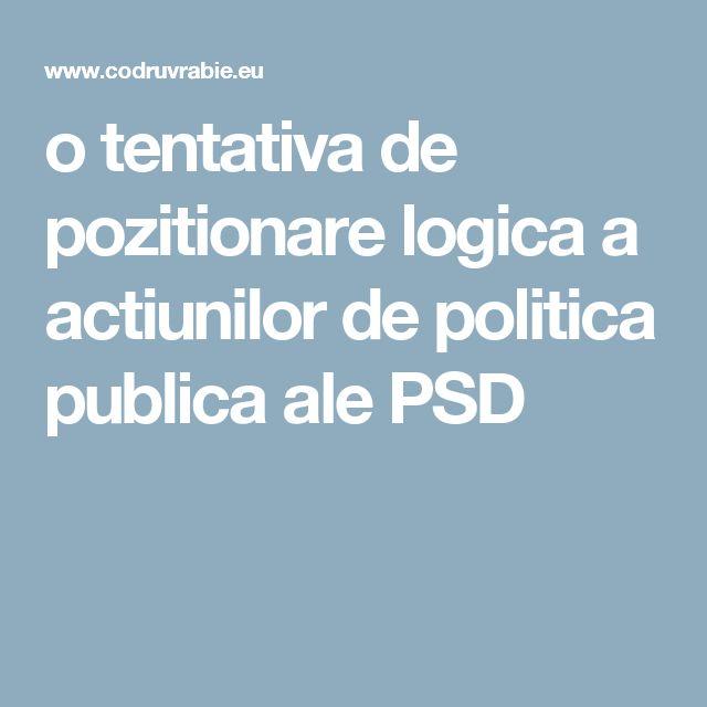 o tentativa de pozitionare logica a actiunilor de politica publica ale PSD