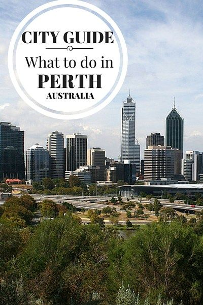 What to do in Perth, where to stay, what to eat and other great tips on visiting the capital of Western Australia.