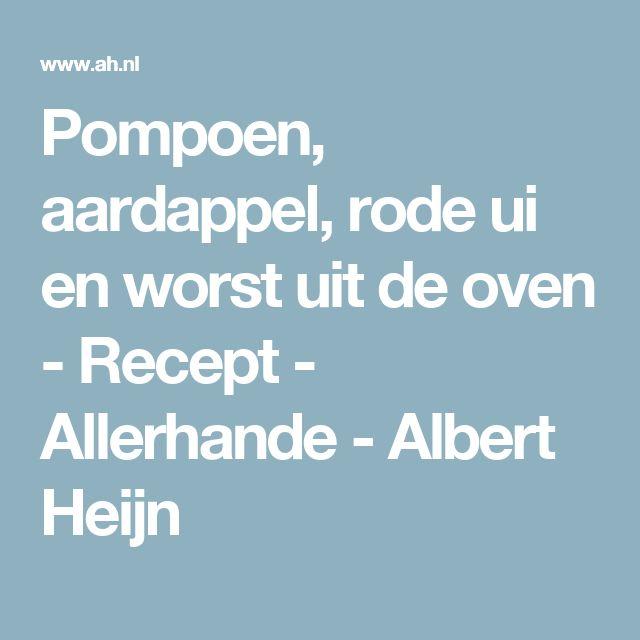 Pompoen, aardappel, rode ui en worst uit de oven - Recept - Allerhande - Albert Heijn
