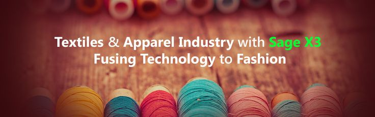 Keep your #software in style just as your #apparels. Get #Sage X3 for #Textile #manufacturing in #Africa👉https://goo.gl/wX768G