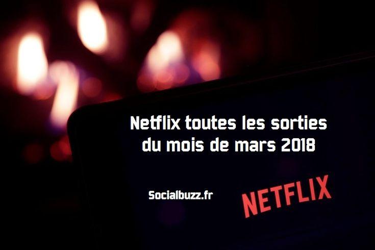 Netflix toutes les sorties du mois de mars 2018