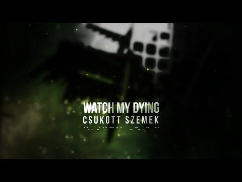 Watch My Dying: Csukot szemek - Friss szöveges videó, hamarosan itt az új EP http://rockerek.hu/watch_my_dying_csukot_szemek_friss_szoveges_video_hamarosan_itt_az_uj_ep.html