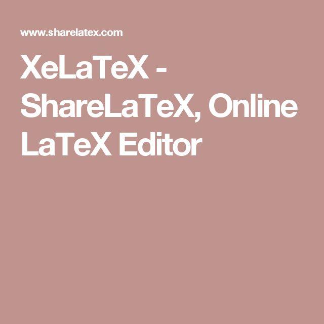 XeLaTeX - ShareLaTeX, Online LaTeX Editor