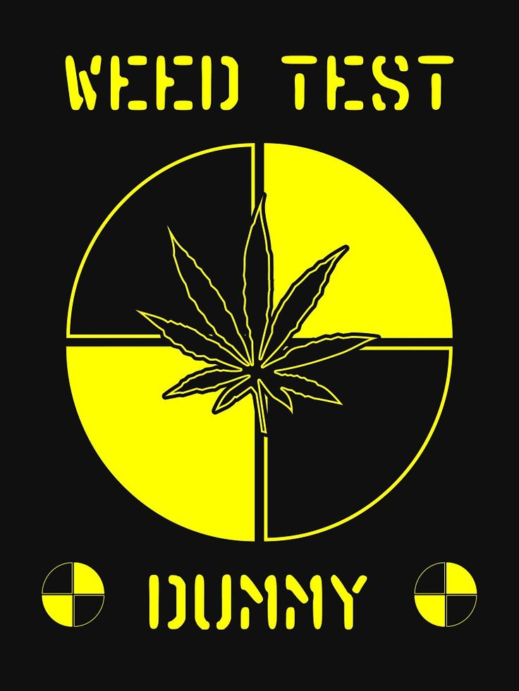 """Weed Test Dummy"" by Samuel Sheats on Redbubble. Apparel and merchandise. #weed #marijuana #cannabis #dope #ganja #drugs #bong #hookah #hippie"