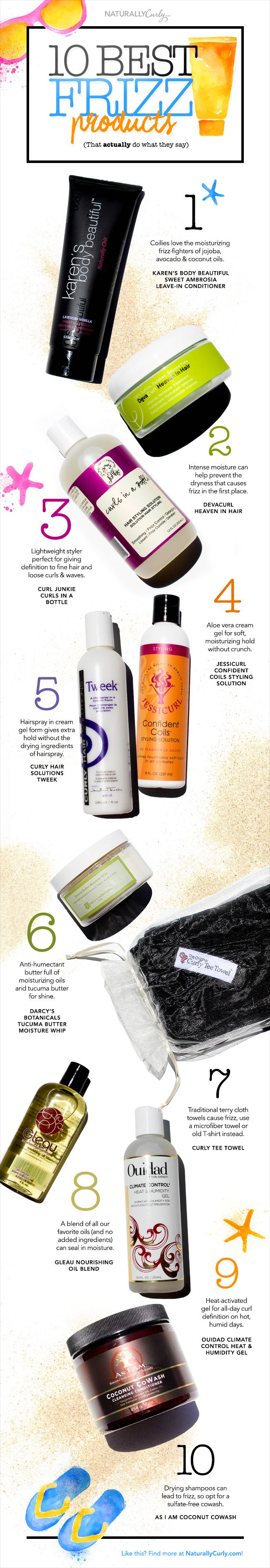 10-frizz-fighting products. Karen's body beautiful in pomegranate guava smells AMAZING! You can purchase at target.