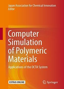 Computer Simulation Of Polymeric Materials PDF