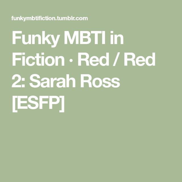 Funky MBTI in Fiction · Red / Red 2: Sarah Ross [ESFP]