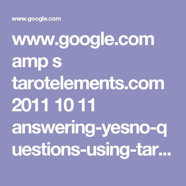 www.google.com amp s tarotelements.com 2011 10 11 answering-yesno-questions-using-tarot amp