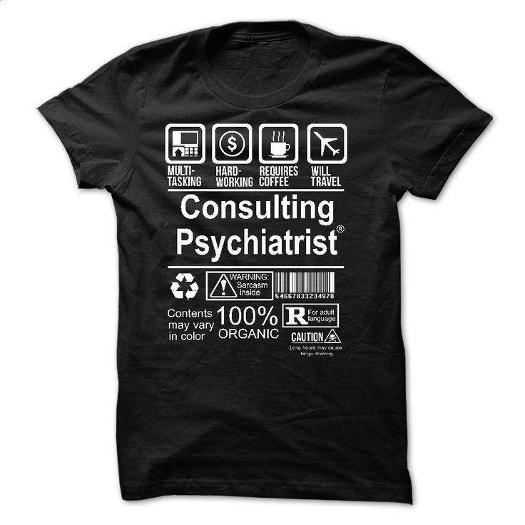 CONSULTING PSYCHIATRIST T Shirts, Hoodies, Sweatshirts - #t shirt designer…
