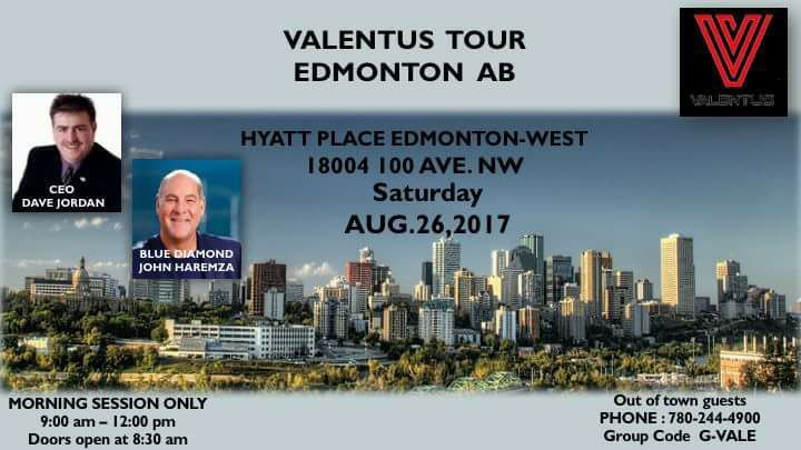 ***☆☆☆ ATTENTION!  ATTENTION! ☆☆☆*** All who live and work in EDMONTON AND SURROUNDING AREAS! This is for you!  *** Set Your Calendars for AUGUST 24, 2017!  ***  Come join in the fun!  Great day with Great Information and Training!  Guest Speakers, and more!   A day you cannot miss!  So Excited to have Dave and John coming to Edmonton. If you are from out of town and want to book a room the Hyatt has blocked off some rooms for Valentus. We do have to book the rooms by AUGUST 4TH.  To find…